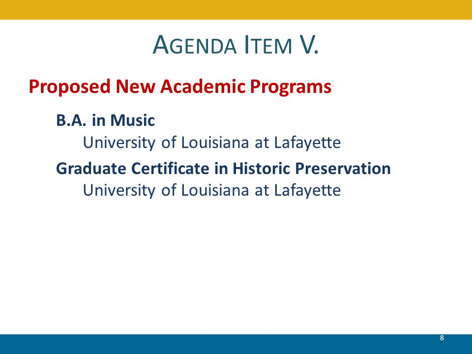A GENDA I TEM V. 8 Proposed New Academic Programs B.A.