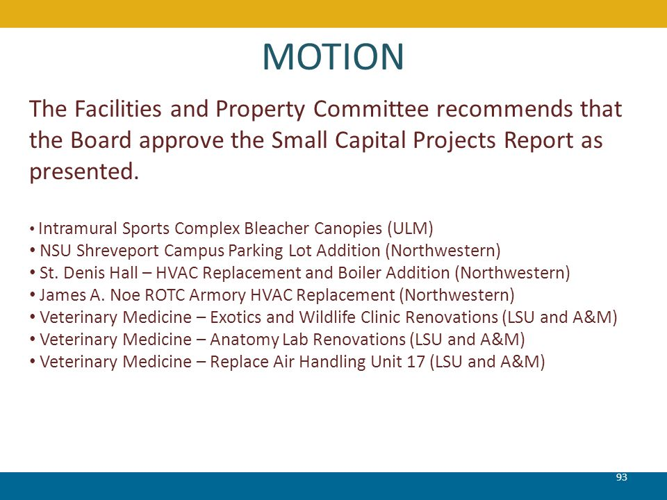MOTION 93 The Facilities and Property Committee recommends that the Board approve the Small Capital Projects Report as presented. Intramural Sports Co