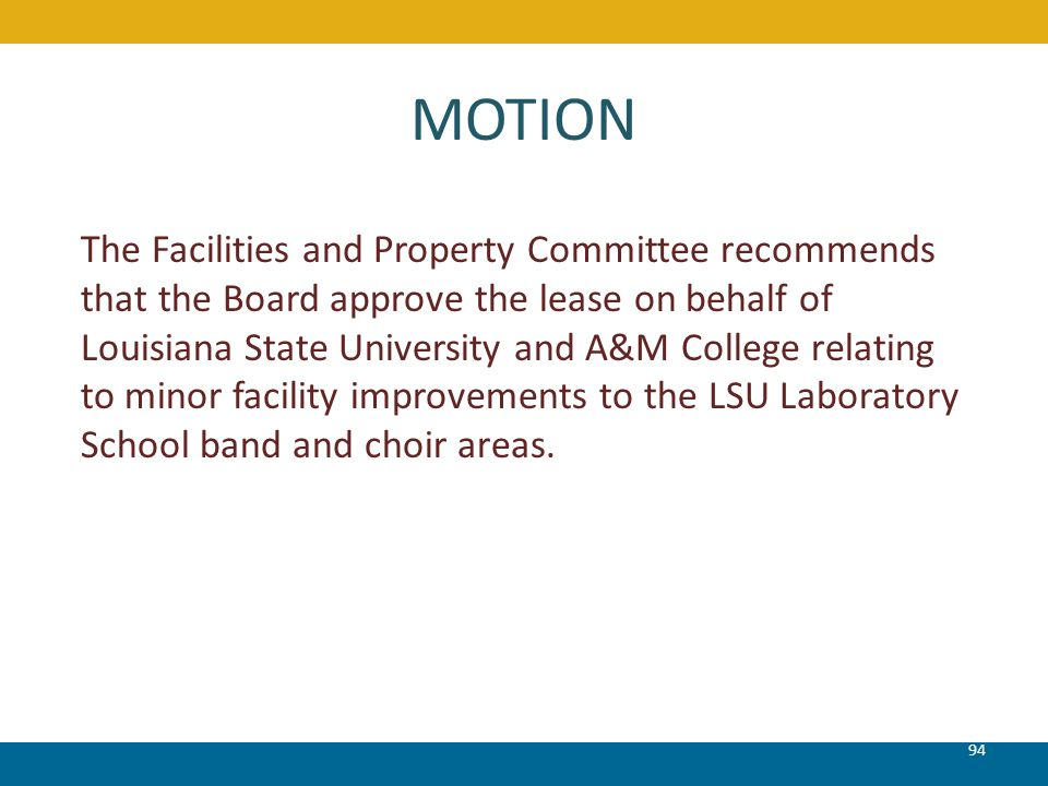94 The Facilities and Property Committee recommends that the Board approve the lease on behalf of Louisiana State University and A&M College relating