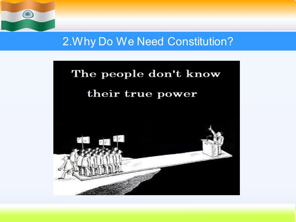 12 2.Why Do We Need Constitution?