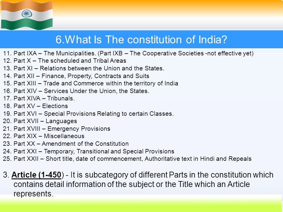 42 6.What Is The constitution of India? 11.Part IXA – The Municipalities. (Part IXB – The Cooperative Societies -not effective yet) 12.Part X – The sc