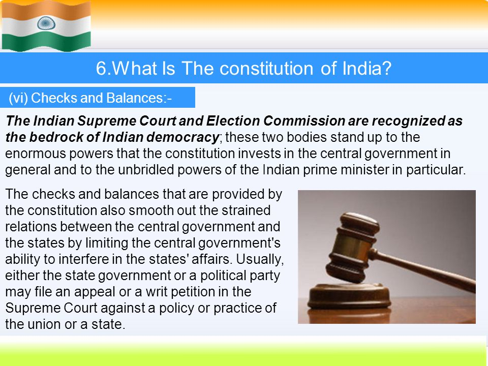 54 6.What Is The constitution of India? The Indian Supreme Court and Election Commission are recognized as the bedrock of Indian democracy; these two