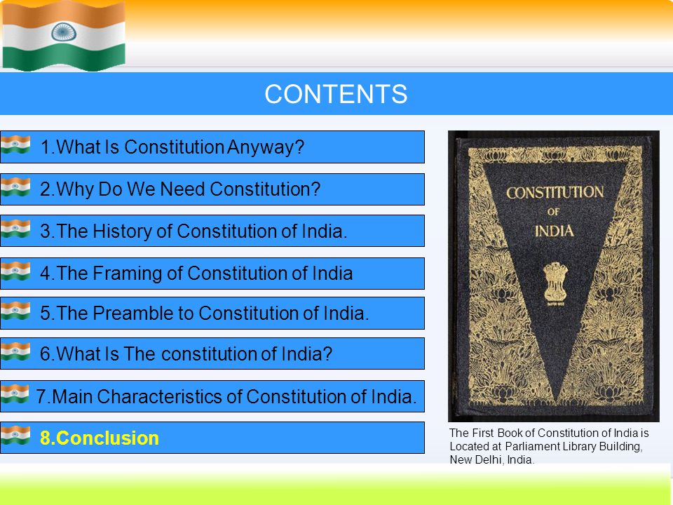 58 CONTENTS 1.What Is Constitution Anyway?2.Why Do We Need Constitution?3.The History of Constitution of India.4.The Framing of Constitution of India5