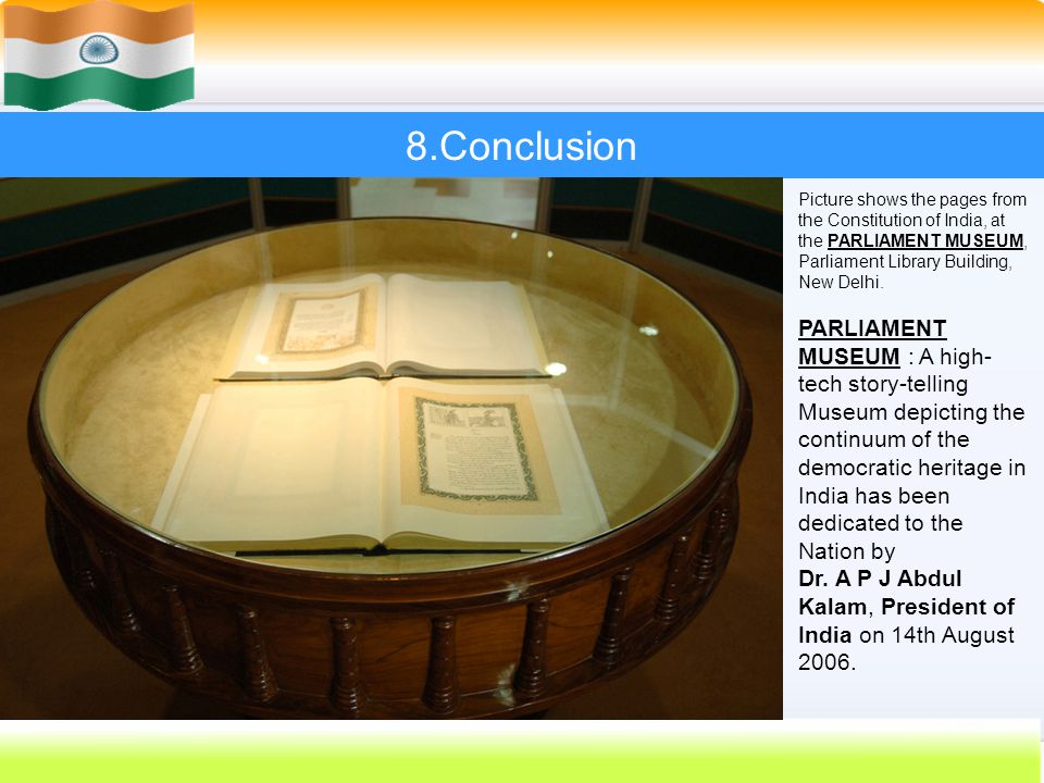 60 8.Conclusion Picture shows the pages from the Constitution of India, at the PARLIAMENT MUSEUM, Parliament Library Building, New Delhi. PARLIAMENT M