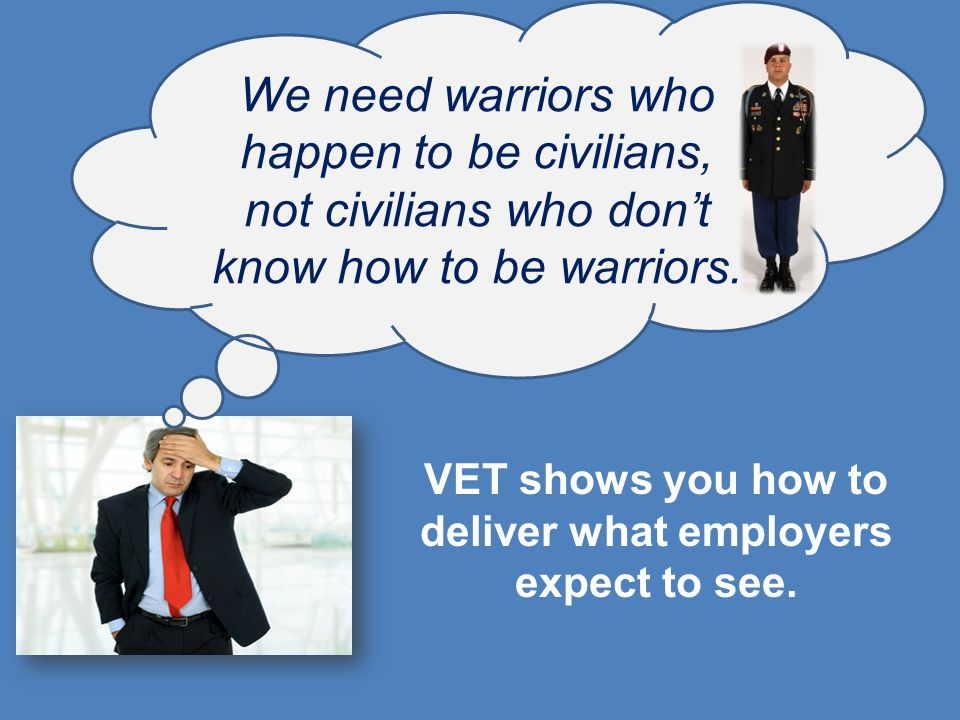 We need warriors who happen to be civilians, not civilians who don't know how to be warriors.