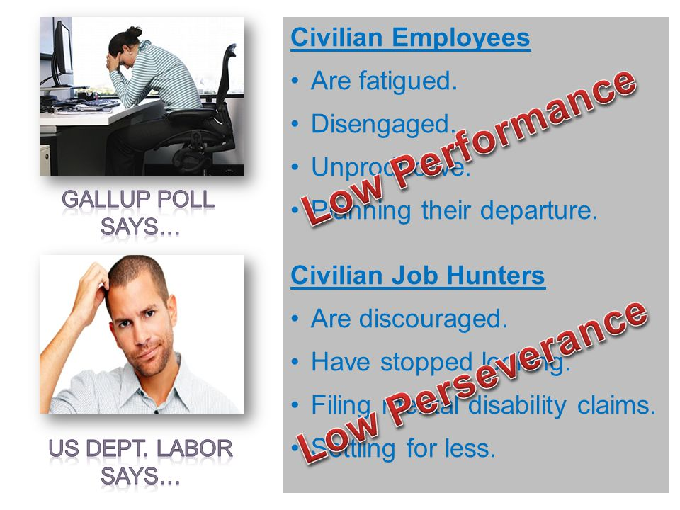 Civilian Employees Are fatigued.Disengaged. Unproductive.
