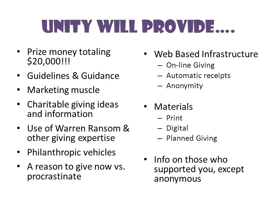 Unity Will Provide….Prize money totaling $20,000!!.