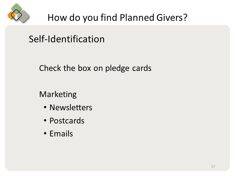 Bullet information here How do you find Planned Givers.