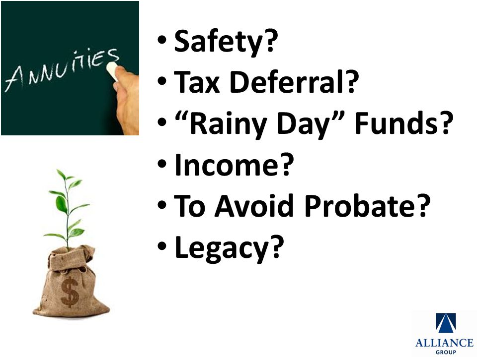 Safety Tax Deferral Rainy Day Funds Income To Avoid Probate Legacy