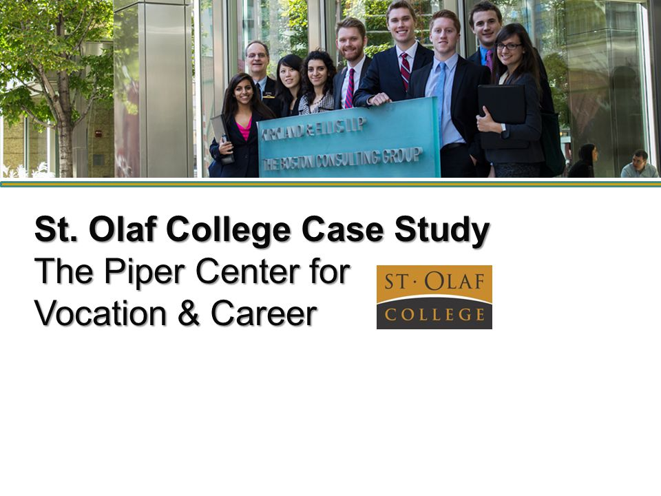 St. Olaf College Case Study The Piper Center for Vocation & Career