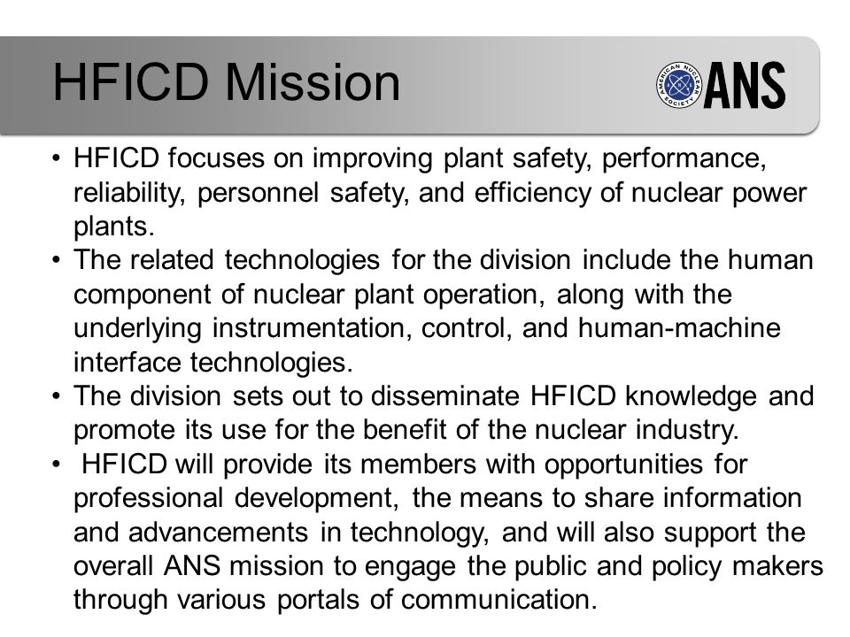 HFICD focuses on improving plant safety, performance, reliability, personnel safety, and efficiency of nuclear power plants.