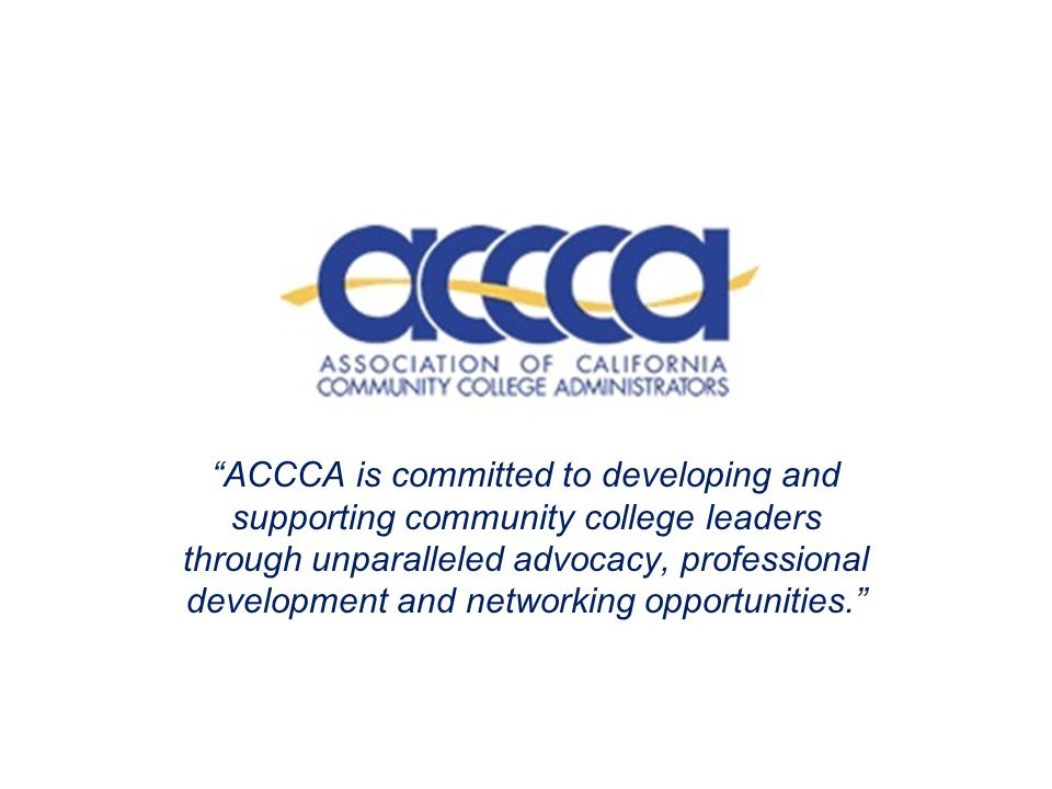 ACCCA is committed to developing and supporting community college leaders through unparalleled advocacy, professional development and networking opportunities.