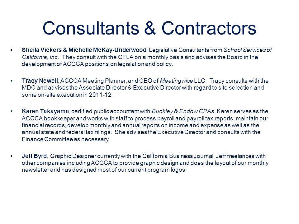 Consultants & Contractors Sheila Vickers & Michelle McKay-Underwood, Legislative Consultants from School Services of California, Inc.