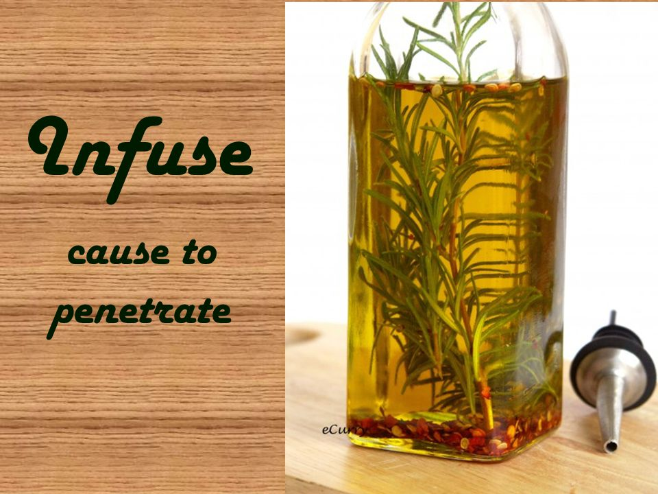 Infuse cause to penetrate