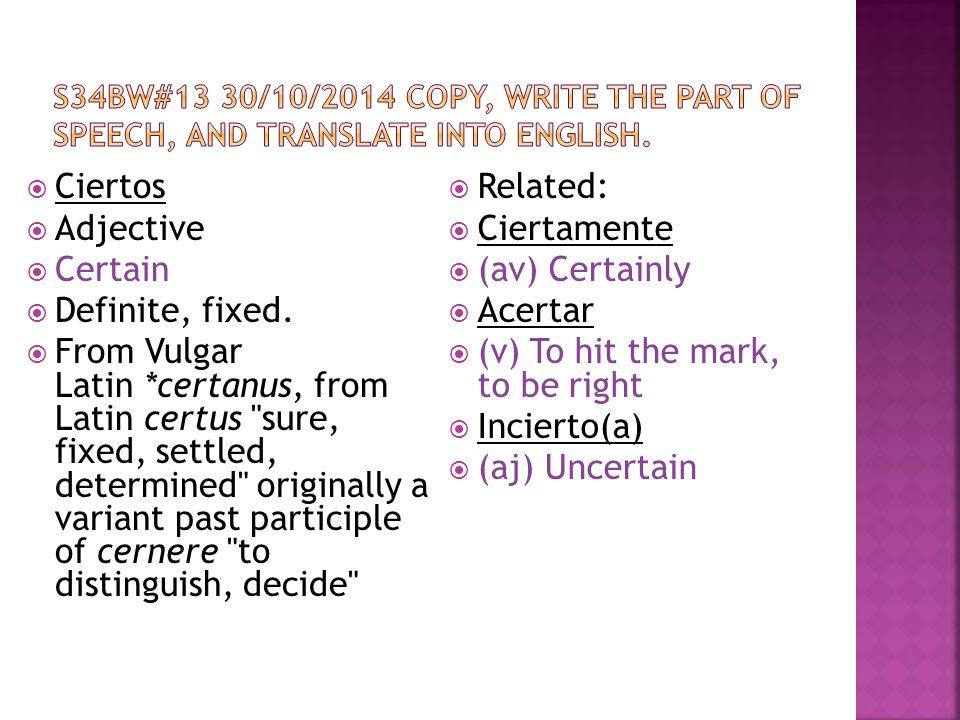  Ciertos  Adjective  Certain  Definite, fixed.