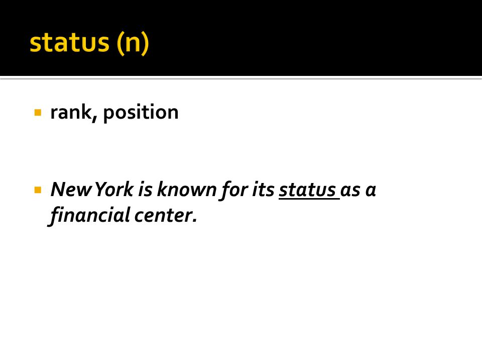  rank, position  New York is known for its status as a financial center.