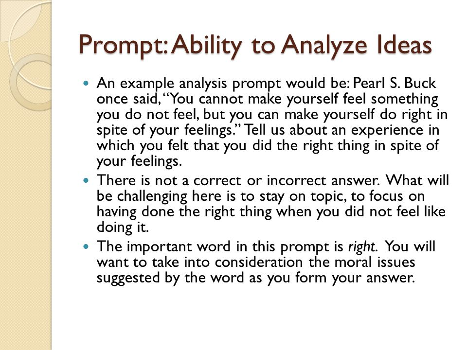 Prompt: Ability to Analyze Ideas An example analysis prompt would be: Pearl S.