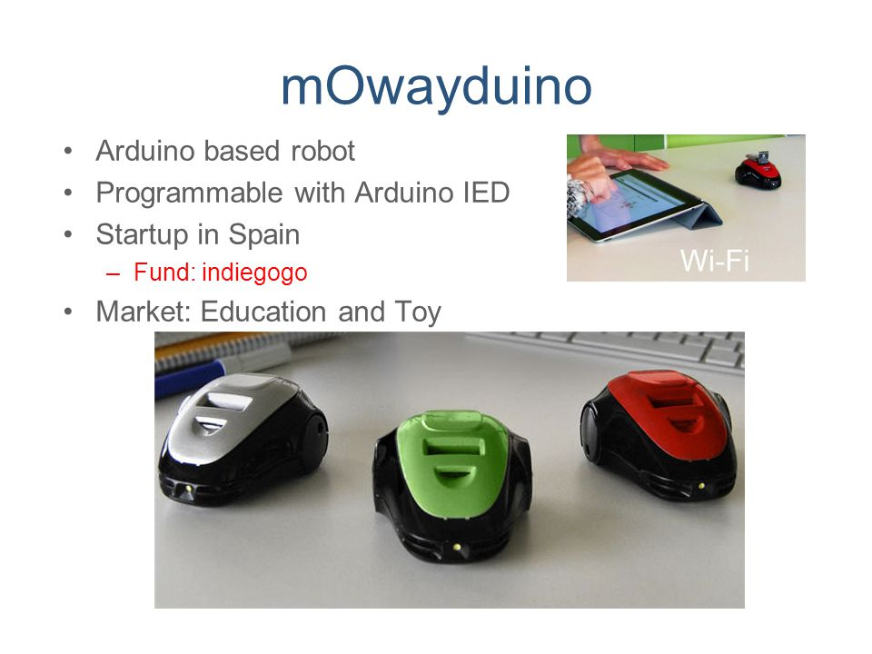 mOwayduino Arduino based robot Programmable with Arduino IED Startup in Spain –Fund: indiegogo Market: Education and Toy
