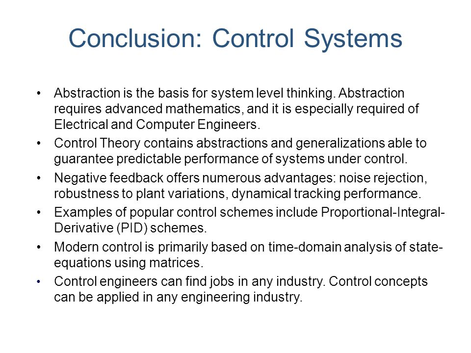 Conclusion: Control Systems Abstraction is the basis for system level thinking. Abstraction requires advanced mathematics, and it is especially requir