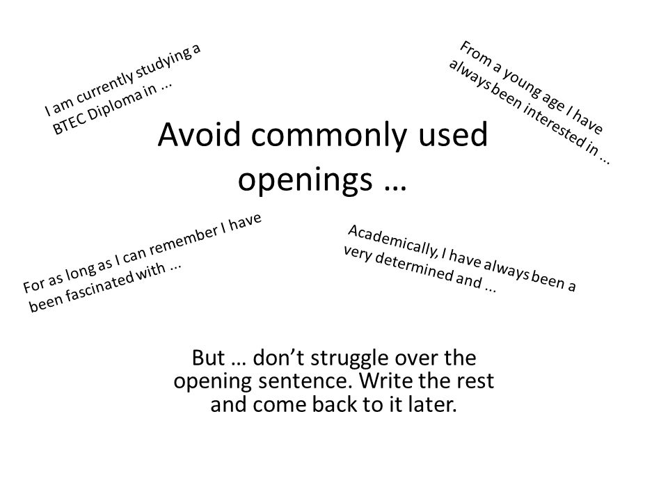 Avoid commonly used openings … I am currently studying a BTEC Diploma in...