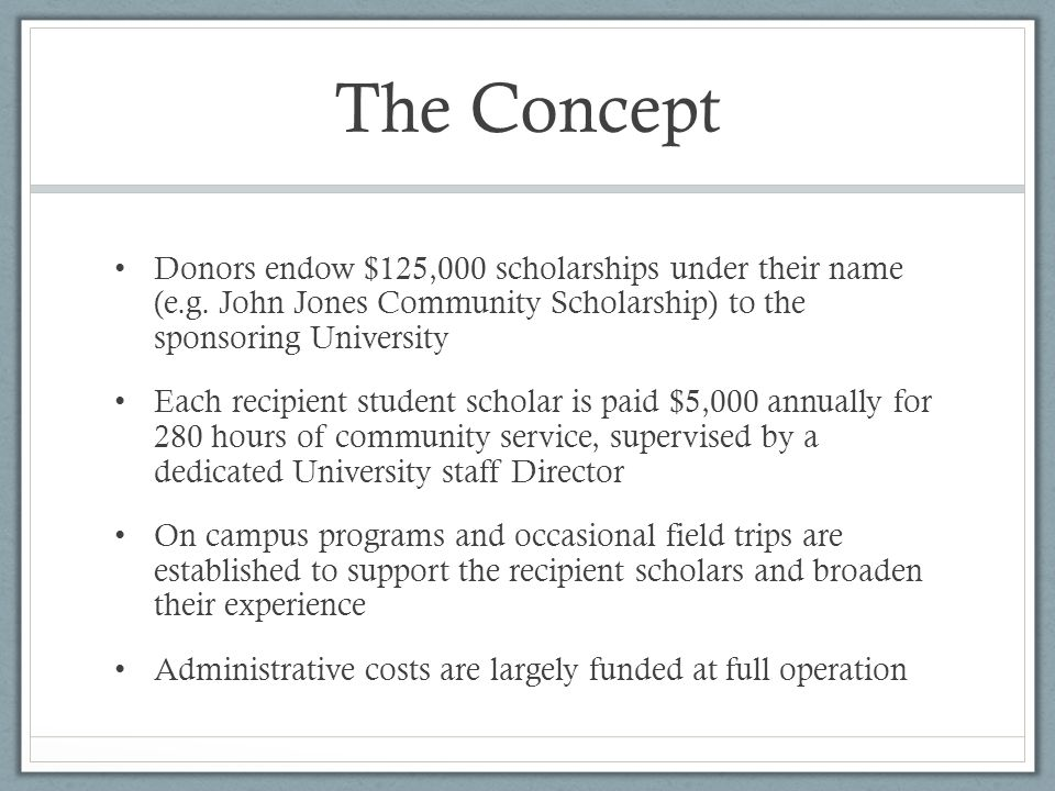The Concept Donors endow $125,000 scholarships under their name (e.g.