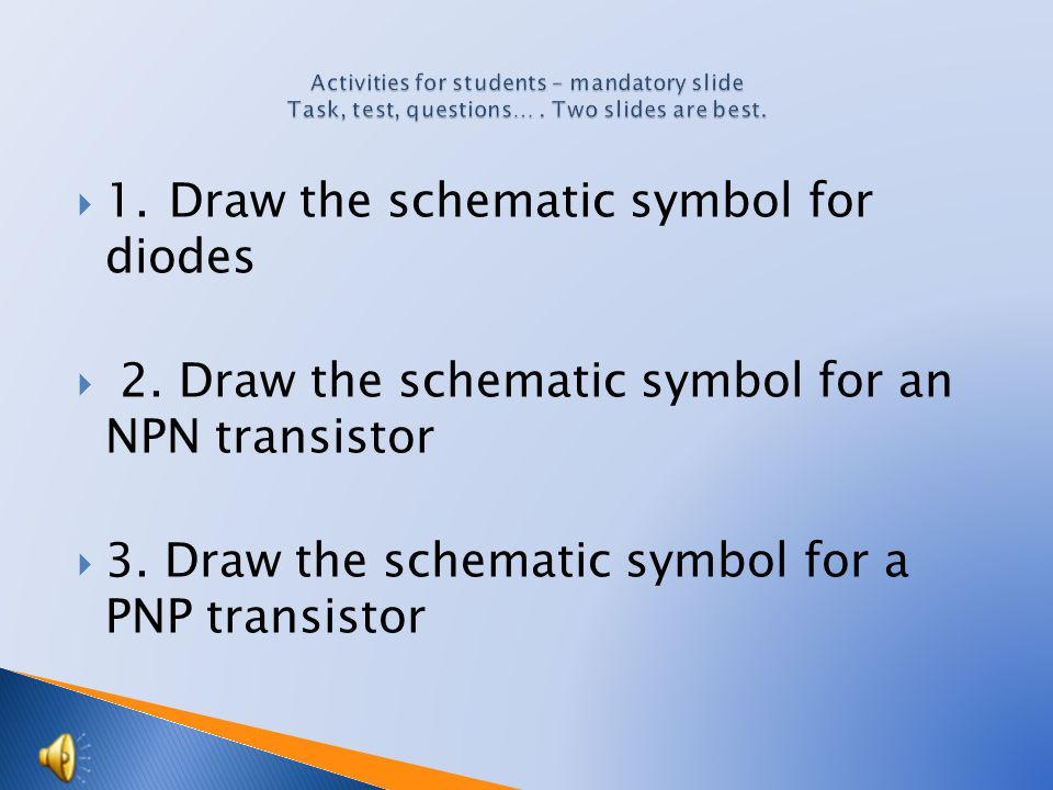  1. What is a semiconductor.  2. Name the types of semiconductors.