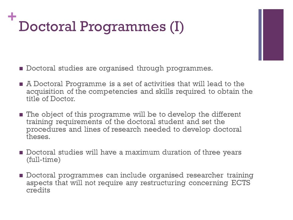 + Doctoral Programmes (I) Doctoral studies are organised through programmes.