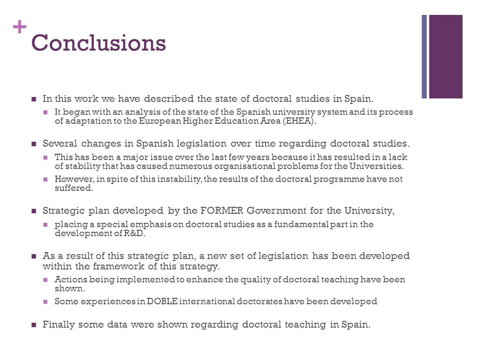 + Conclusions In this work we have described the state of doctoral studies in Spain.