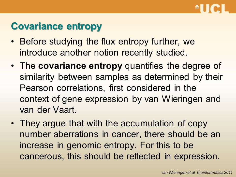 Covariance entropy Before studying the flux entropy further, we introduce another notion recently studied.