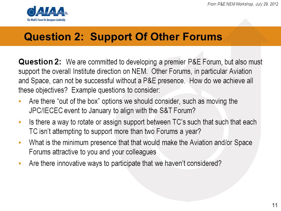 Question 2: We are committed to developing a premier P&E Forum, but also must support the overall Institute direction on NEM.