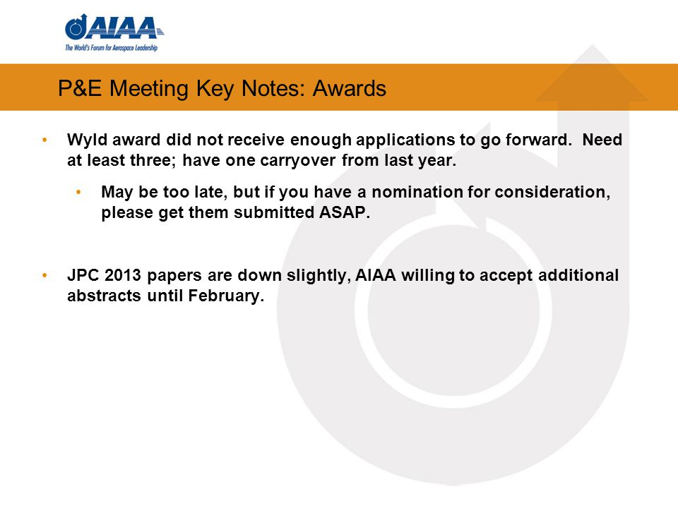 P&E Meeting Key Notes: Awards Wyld award did not receive enough applications to go forward.