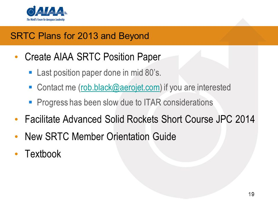 19 SRTC Plans for 2013 and Beyond Create AIAA SRTC Position Paper  Last position paper done in mid 80's.