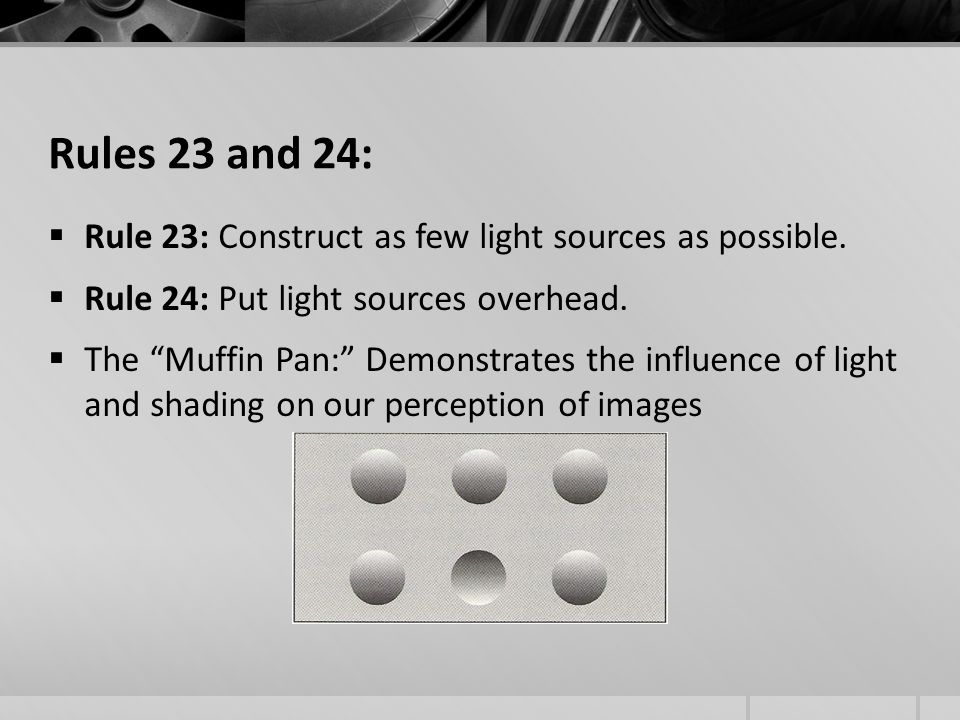 Rules 23 and 24:  Rule 23: Construct as few light sources as possible.