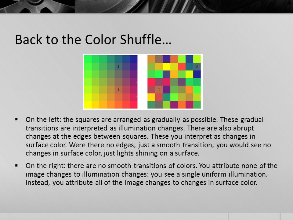 Back to the Color Shuffle…  On the left: the squares are arranged as gradually as possible.