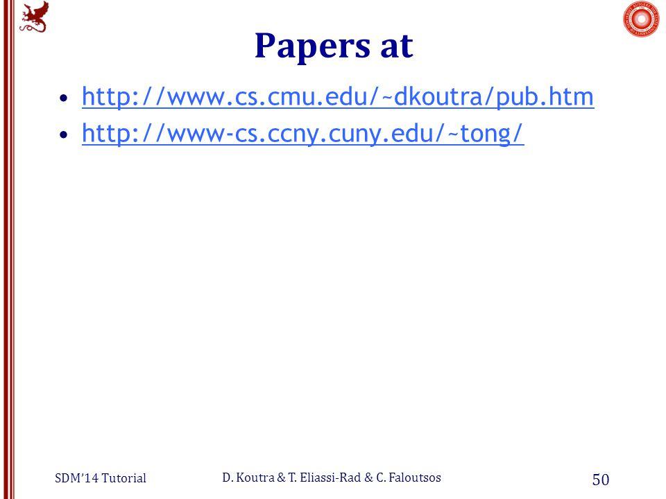 SDM'14 Tutorial D. Koutra & T. Eliassi-Rad & C.