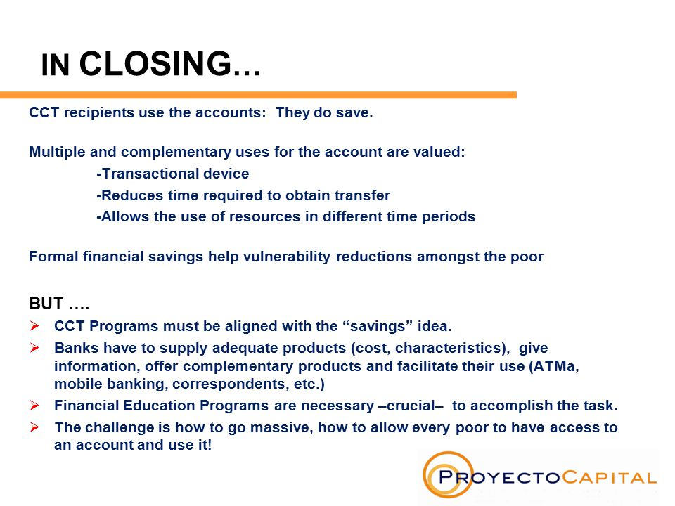 IN CLOSING … CCT recipients use the accounts: They do save.
