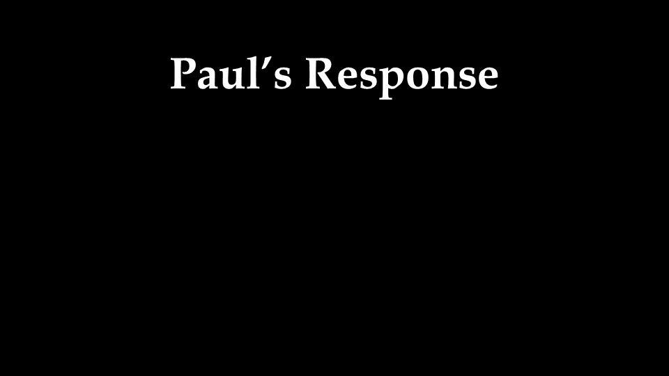 Paul's Response