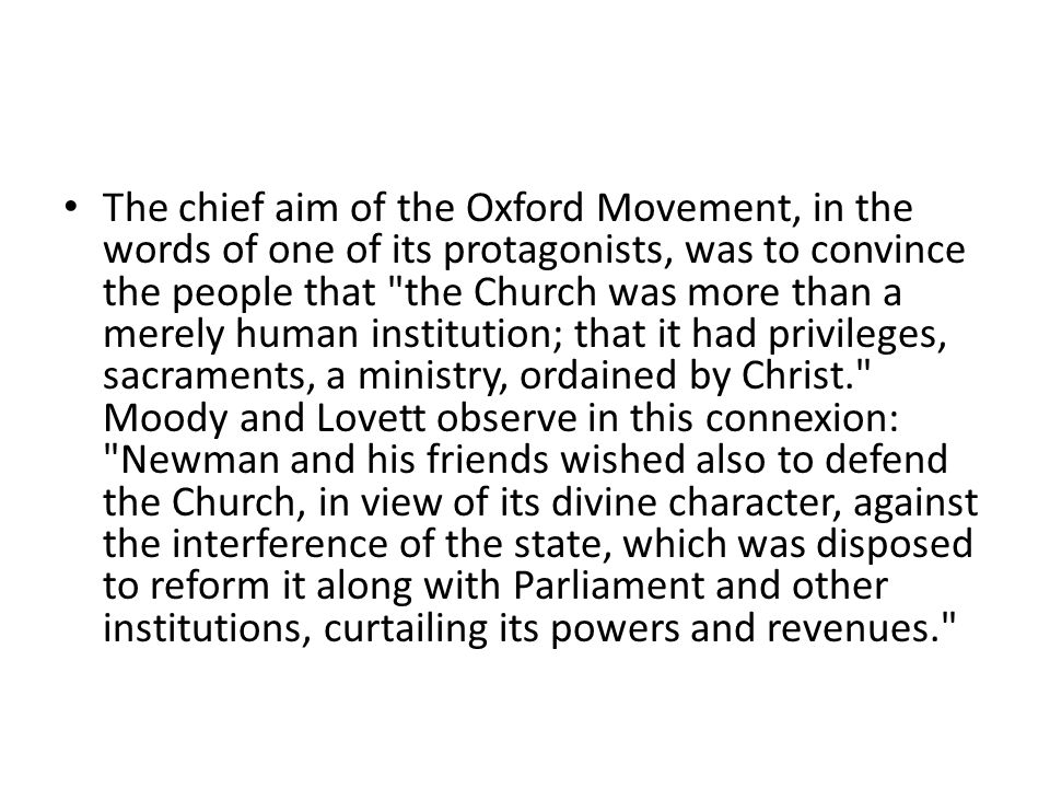 The chief aim of the Oxford Movement, in the words of one of its protagonists, was to convince the people that