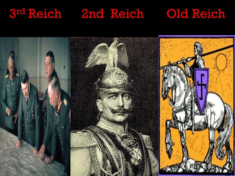 3 rd Reich2nd ReichOld Reich