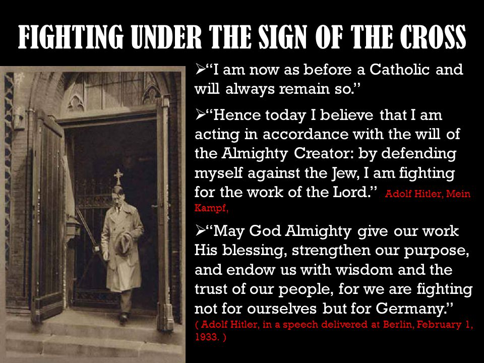 """FIGHTING UNDER THE SIGN OF THE CROSS  """"I am now as before a Catholic and will always remain so.""""  """"Hence today I believe that I am acting in accorda"""