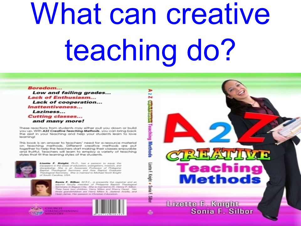 What can creative teaching do