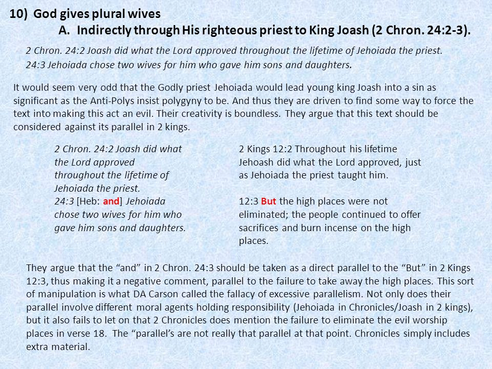 10) God gives plural wives A. Indirectly through His righteous priest to King Joash (2 Chron. 24:2-3). 2 Chron. 24:2 Joash did what the Lord approved