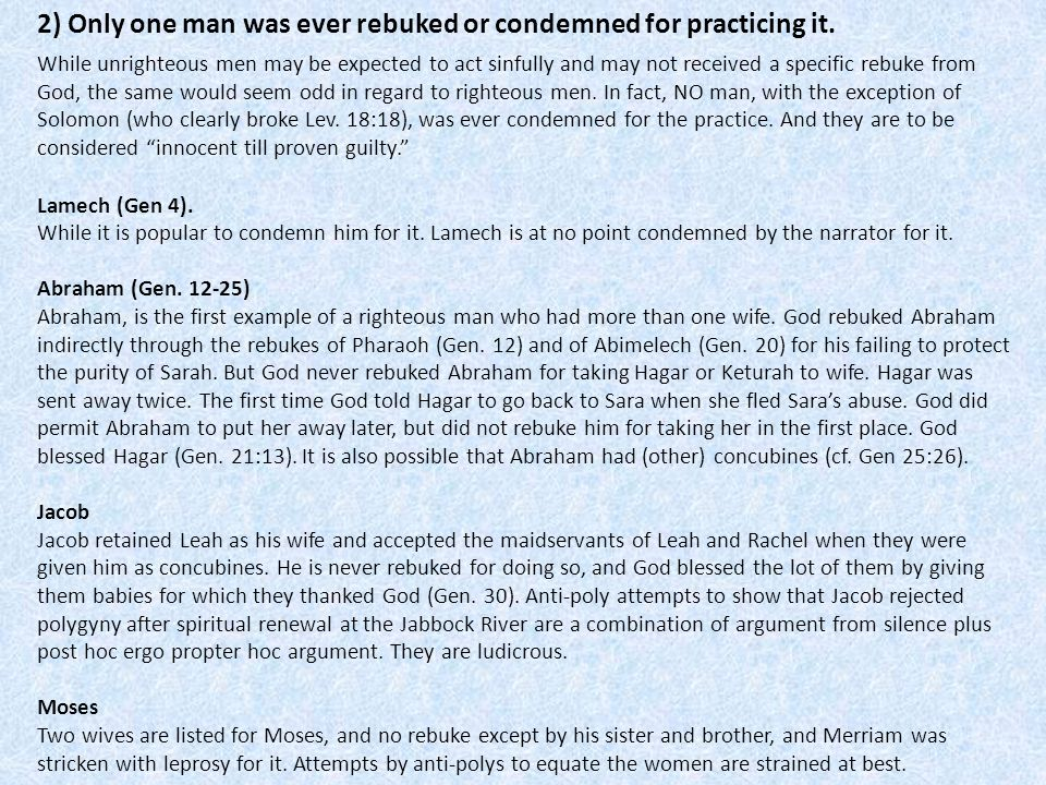 2) Only one man was ever rebuked or condemned for practicing it. While unrighteous men may be expected to act sinfully and may not received a specific