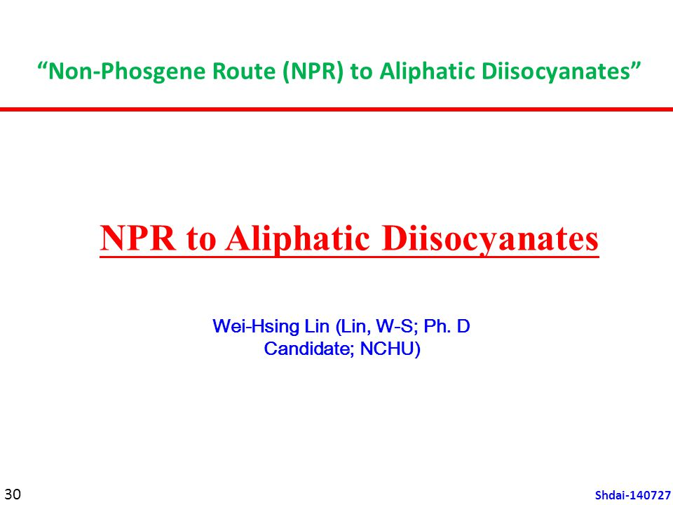 Non-Phosgene Route (NPR) to Aliphatic Diisocyanates Wei-Hsing Lin (Lin, W-S; Ph.