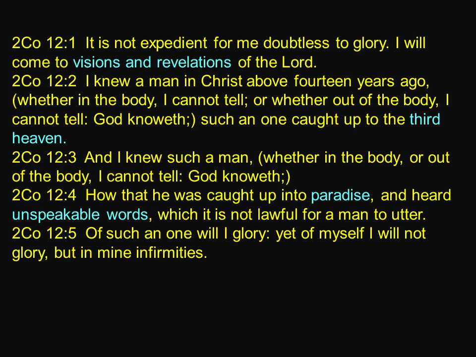 2Co 12:1 It is not expedient for me doubtless to glory.