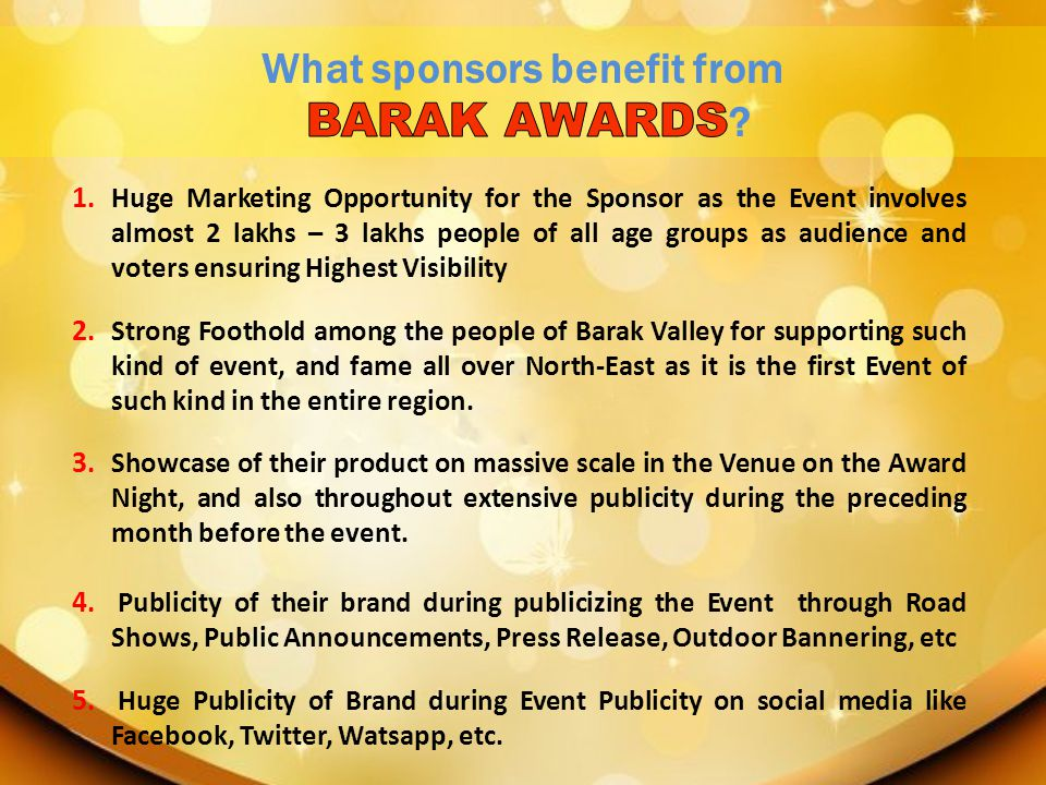 1. Huge Marketing Opportunity for the Sponsor as the Event involves almost 2 lakhs – 3 lakhs people of all age groups as audience and voters ensuring
