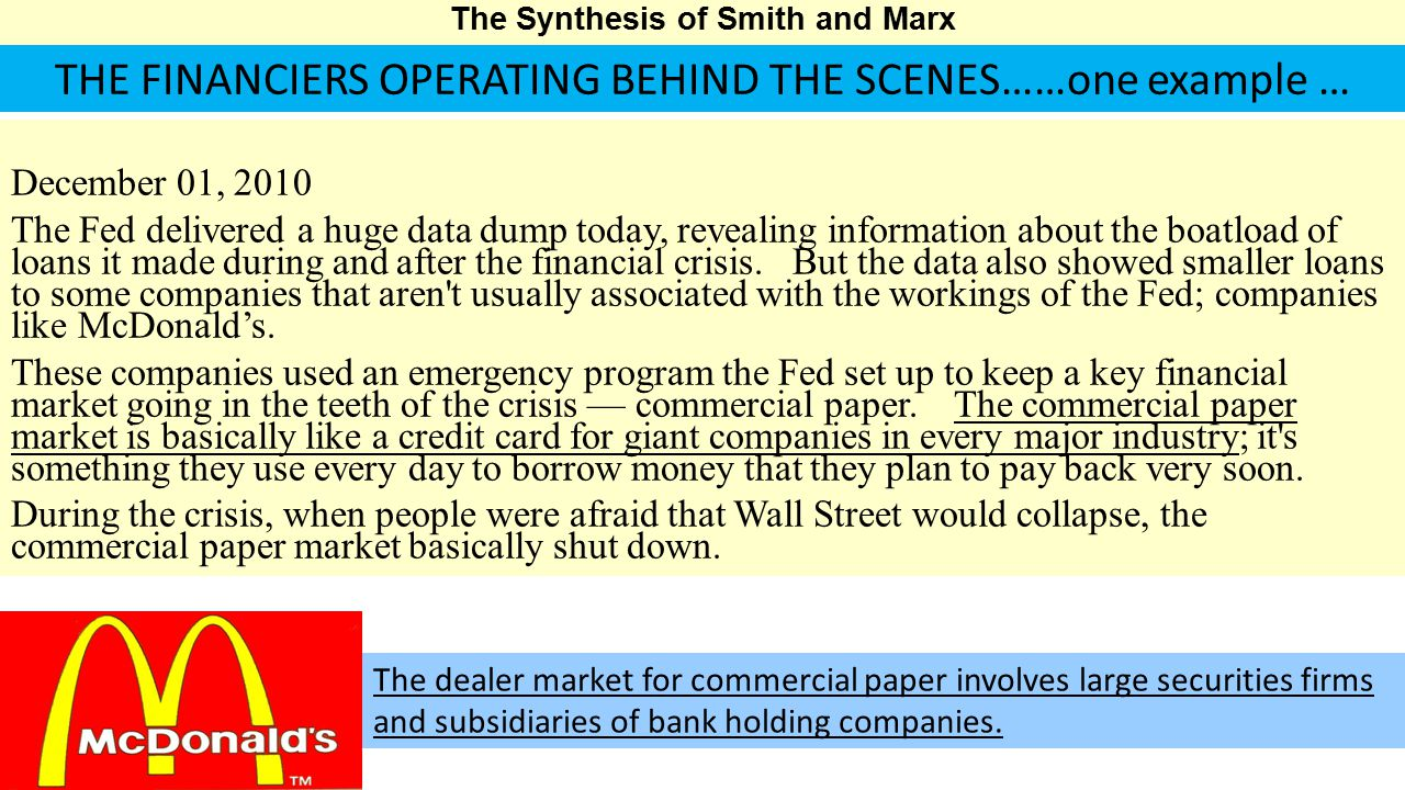 The Synthesis of Smith and Marx December 01, 2010 The Fed delivered a huge data dump today, revealing information about the boatload of loans it made during and after the financial crisis.