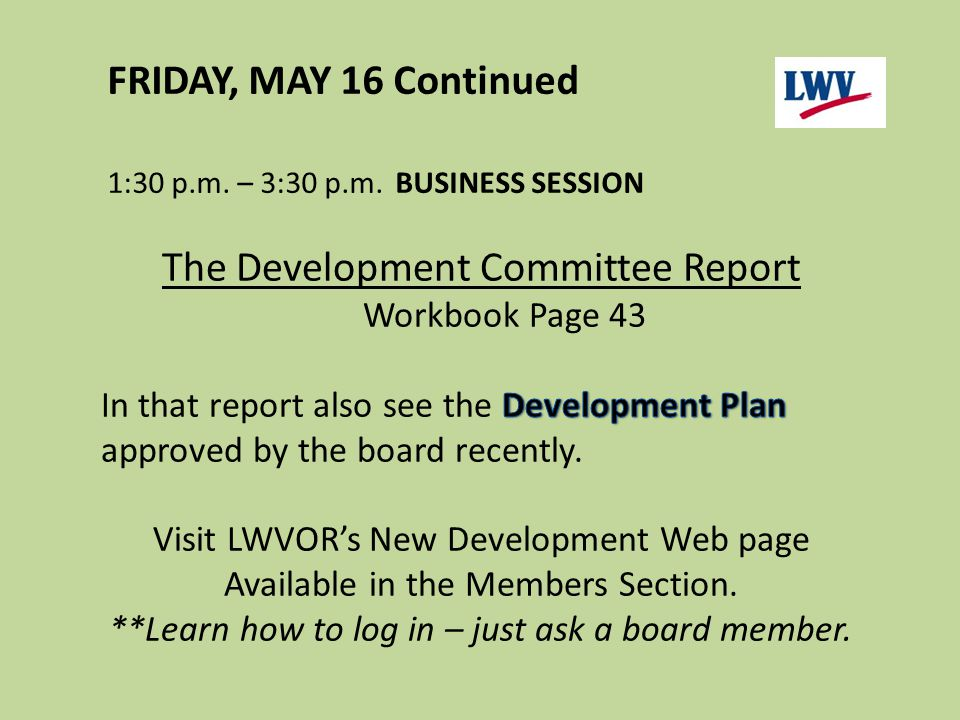 FRIDAY, MAY 16 Continued 1:30 p.m. – 3:30 p.m.BUSINESS SESSION