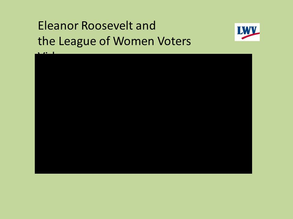 Eleanor Roosevelt and the League of Women Voters Video
