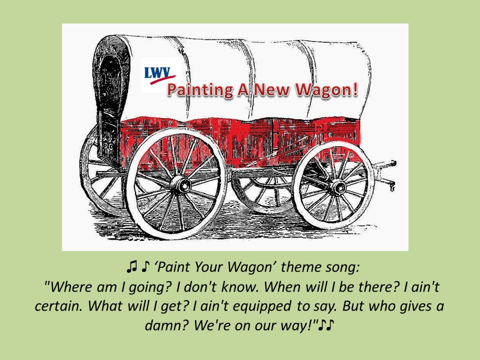 ♫ ♪ 'Paint Your Wagon' theme song: